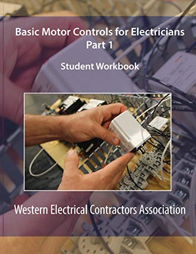 Basic Motor Controls for Electricians Part 1 Student Workbook
