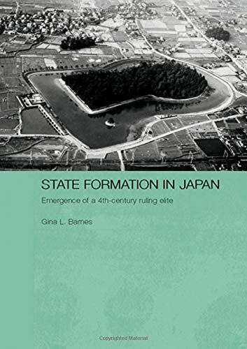 State Formation in Japan: Emergence of a 4th-Century Ruling Elite (Durham East Asia Series)