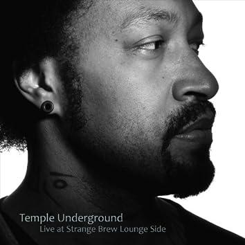 Temple Underground (Live at Strange Brew Lounge Side)