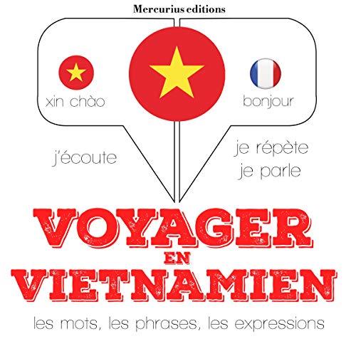 Voyager en vietnamien, 300 phrases et expressions essentielles, 100 verbes les plus courants cover art