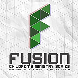 Fusion: Children's Ministry, Book 3 audiobook cover art