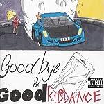 Juice Wrld- Goodbye & Good Riddance
