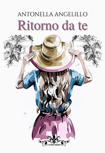 Ritorno da te: (Collana Literary Romance) di [Antonella Angelillo]