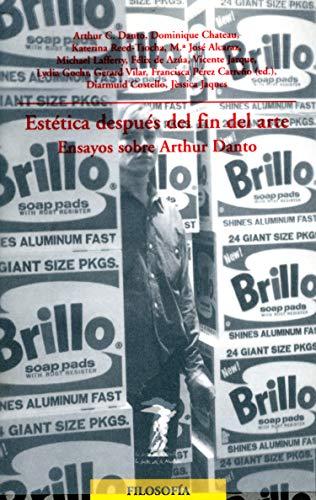 Estética después del fin del arte: Ensayos sobre Arthur Danto (La balsa de la Medusa nº 146)