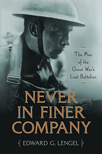 Image of Never in Finer Company: The Men of the Great War's Lost Battalion
