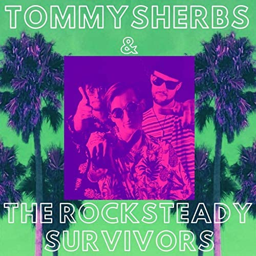 Tommy Sherbs & The Rocksteady Survivors