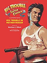Big Trouble in Little China the Illustrated Novel: Big Trouble in Mother Russia (1)