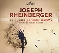 Joseph Rheinberger: Sacred and Secular Vocal Music by Regensburger Domspatzen