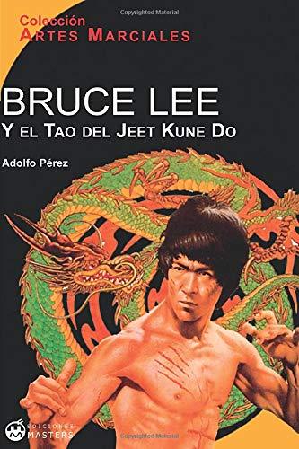 Bruce Lee Y El Tao Del Jeet Kune Do (Salud, vida y deporte)