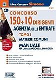 Concorso 150 + 10 dirigenti. Agenzia delle Entrate. Manuale per la preparazione al concorso. Con software di simulazione. Materie comuni (Vol. 1)