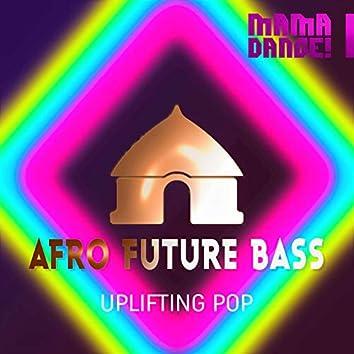Afro Future Bass - Uplifting Pop