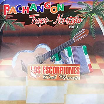 Pachangon Tropi Norteño, Vol. 1