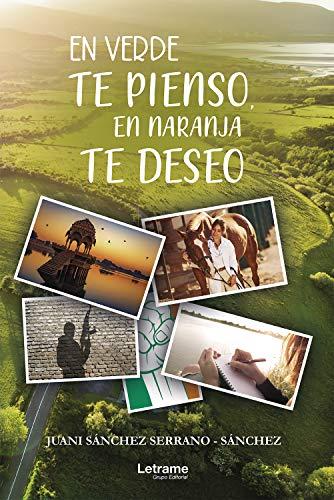 En verde te pienso, en naranja te deseo de Juani Sánchez Serrano-Sánchez