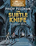 The Subtle Knife Graphic Novel (His Dark Materials Book 2) (English Edition)