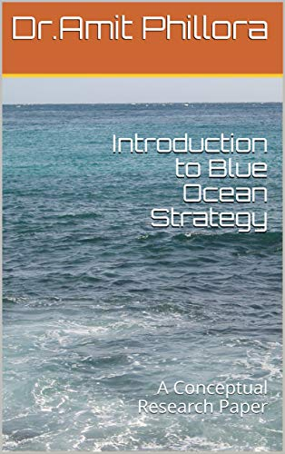 Introduction to Blue Ocean Strategy: A Conceptual Research Paper (English Edition)