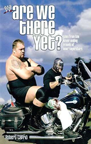 Are We There Yet?: Tales from the Never-Ending Travels of WWE Superst (English Edition)