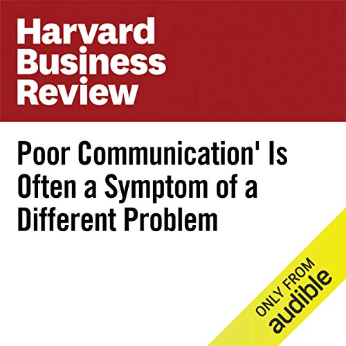 'Poor Communication' Is Often a Symptom of a Different Problem cover art