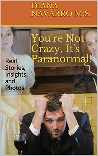 You're Not Crazy, It's Paranormal by Diana Navarro ebook deal