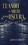 CUANDO LA NOCHE ES MÁS OSCURA: Novela policíaca y suspense (Saúl Ros nº 2)...