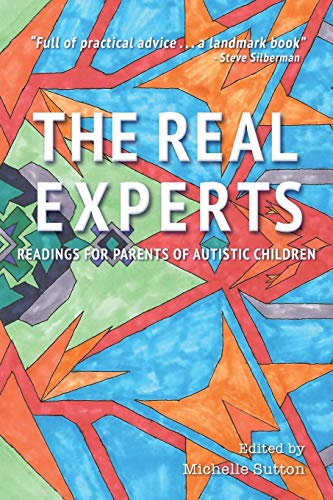 The Real Experts: Readings for Parents of Autistic Children