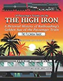 OF PASSENGER TRAINS ON THE HIGH IRON - THE FLORIDA TRADE: A pictorial history of Railroading's Golden Age of the Passenger Train