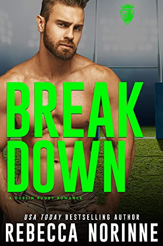 Break Down: A M/M Sports Romance (Dublin Rugby Book 4)