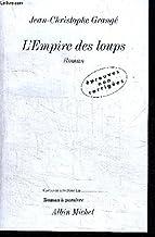 L'EMPIRE DES LOUPS (ROMAN) - EPREUVES NON CORRIGEES