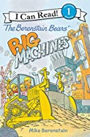 The Berenstain Bears' Big Machines (I Can Read Level 1)
