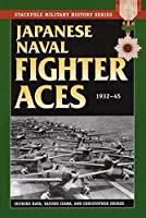 Japanese Naval Fighter Aces, 1932-45 (Stackpole Military History Series)