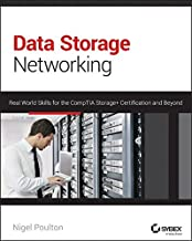 Data Storage Networking: Real World Skills for the Comptia Storage + Certification and Beyond