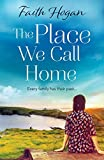 The Place We Call Home: an emotional story of love, loss and family (English Edition)