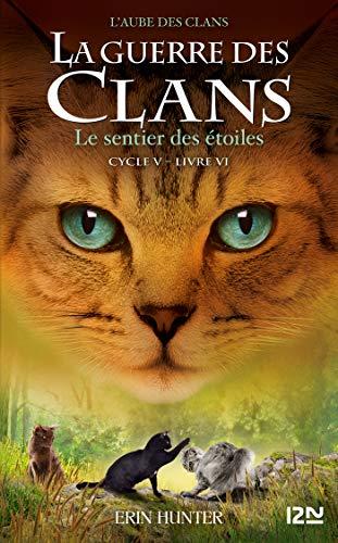 La guerre des Clans, Cycle V - tome 06 : Le sentier des étoiles (French Edition)