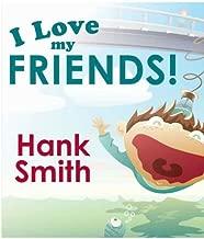 Best i love my friends hank smith Reviews