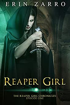 Reaper Girl (Reaper Girl Chronicles Book 1) by [Erin  Zarro ]