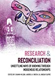 Research and Reconciliation: Unsettling Ways of Knowing through Indigenous Relationships