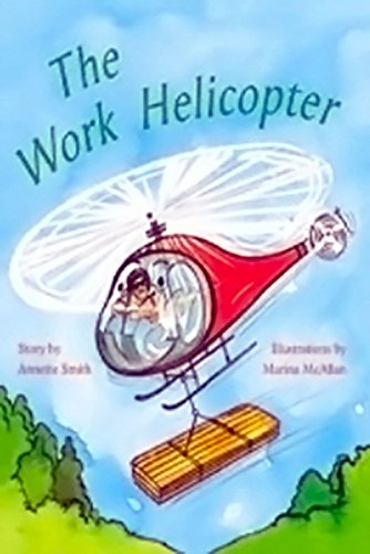 The Work Helicopter: Individual Student Edition Orange (Levels 15-16) (Rigby PM Plus)