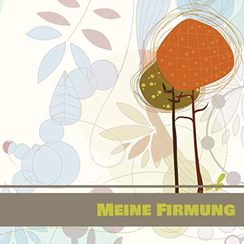 Meine Firmung: Gästebuch I Erinnerungsalbum für die Firmung zum selbst gestalten I Motiv: Bäume mit Blättern Herbstfarben