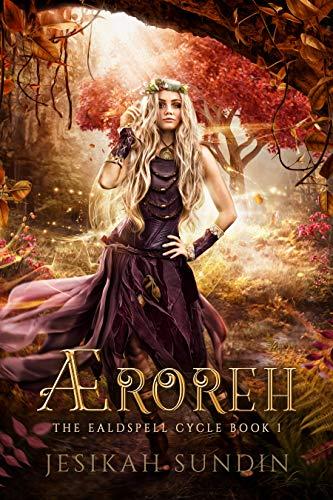 Æroreh (The Ealdspell Cycle Book 1)