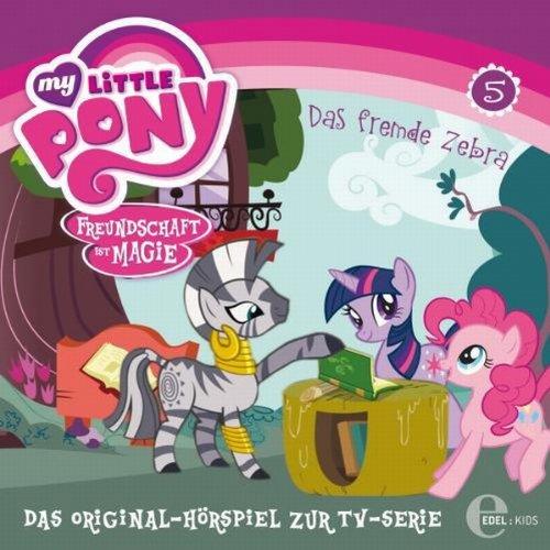 Das fremde Zebra     My Little Pony 5              Autor:                                                                                                                                 Thomas Karallus                               Sprecher:                                                                                                                                 Gabriele Libbach,                                                                                        Guiliana Jakobeit,                                                                                        Hannes Maurer                      Spieldauer: 43 Min.     9 Bewertungen     Gesamt 4,7