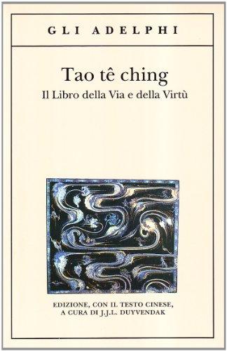 Tao tê Ching. Il libro della via e della virtù. Con testo cinese