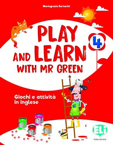 Play and learn with Mr Green. Per la Scuola elementare (Vol. 4)