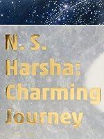N・S・ハルシャ:チャーミングな旅  N. S. Harsha: Charming Journey
