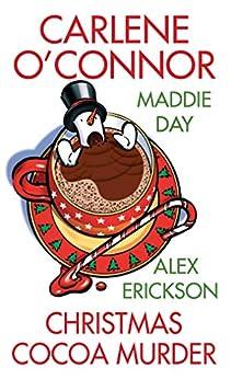 Christmas Cocoa Murder by [Carlene O'Connor, Maddie Day, Alex Erickson]