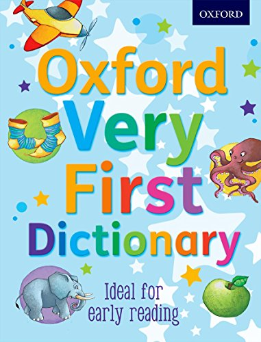 Oxford Very First Dictionary 2012 (Oxford First Dictionary)