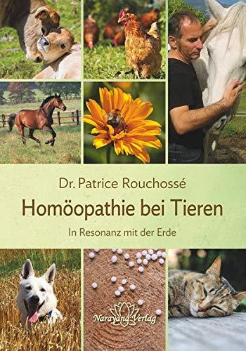 Homöopathie bei Tieren: Neues Licht über die Intelligenz und das Verhalten der Tiere. Mit zahlreichen Anamnese- und Fallbeispielen.