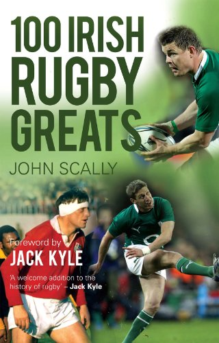 100 Irish Rugby Greats (English Edition)