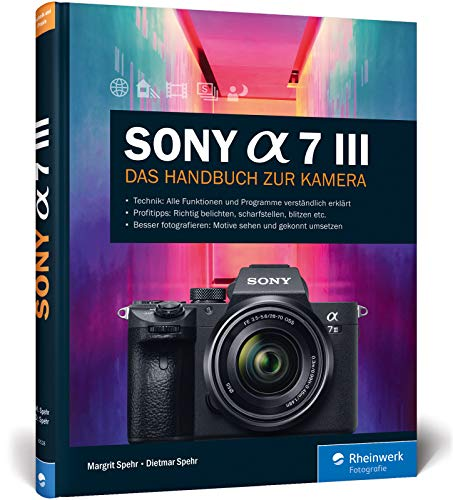 Sony A7 III: Das Handbuch zur Kamera