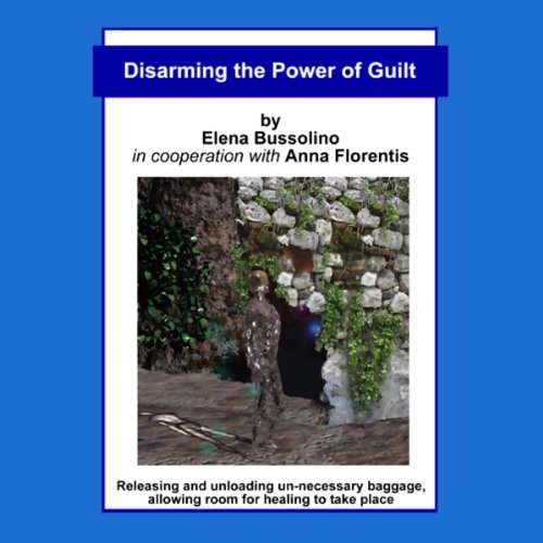 Disarming the Power of Guilt audiobook cover art