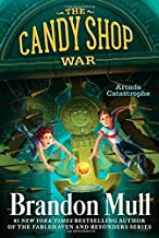 By Brandon MullArcade Catastrophe (The Candy Shop War)[Paperback] June 10, 2014