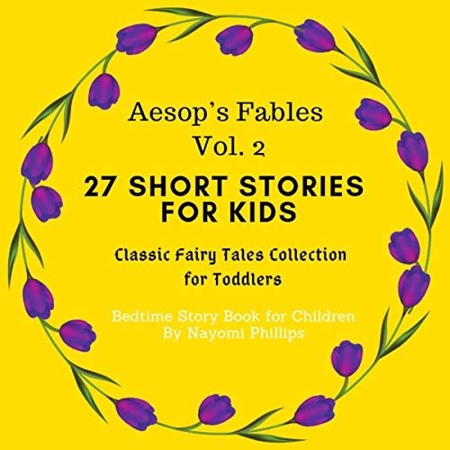 Aesop's Fables Volume 2: 27 Short Stories for Kids. Classic Fairy Tales Collection for Toddlers. Bedtime Story Book for Children cover art